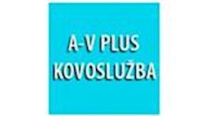 A - V PLUS - KOVOSLUŽBA