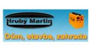 HRUBÝ MARTIN - DŮM, STAVBA, ZAHRADA