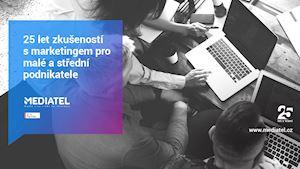 Digitální agentura Mediatel - 25 let zkušeností s marketingem pro malé a střední podnikatele